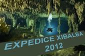 !!! WATCH ON-LINE: Expedition XIBALBA 2012 !!!